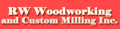 RW Woodworking and Custom Milling Inc.